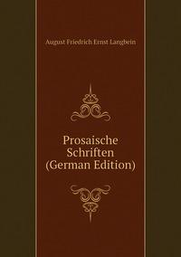 Prosaische Schriften (German Edition), August Friedrich Ernst Langbein обложка-превью