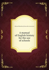 Книга под заказ: «A manual of English history for the use of schools»