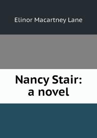 Книга под заказ: «Nancy Stair: a novel»