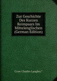Книга под заказ: «Zur Geschichte Des Kurzen Reimpaars Im Mittelenglischen (German Edition)»