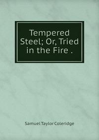 Книга под заказ: «Tempered Steel; Or, Tried in the Fire .»