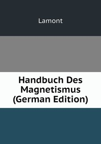 Книга под заказ: «Handbuch Des Magnetismus (German Edition)»