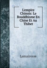 Книга под заказ: «L'empire Chinois: Le Bouddhisme En Chine Et Au Thibet»