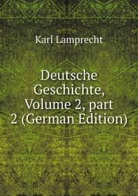Книга под заказ: «Deutsche Geschichte, Volume 2,part 2 (German Edition)»