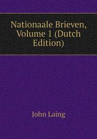 Nationaale Brieven, Volume 1 (Dutch Edition), John Laing обложка-превью