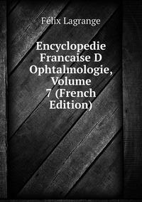 Книга под заказ: «Encyclopedie Francaise D Ophtalmologie, Volume 7 (French Edition)»