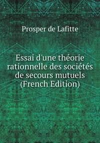 Книга под заказ: «Essai d'une théorie rationnelle des sociétés de secours mutuels (French Edition)»