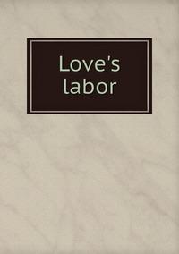 Книга под заказ: «Love's labor»