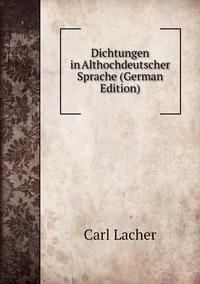 Книга под заказ: «Dichtungen in Althochdeutscher Sprache (German Edition)»