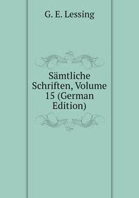 Книга под заказ: «Sämtliche Schriften, Volume 15 (German Edition)»