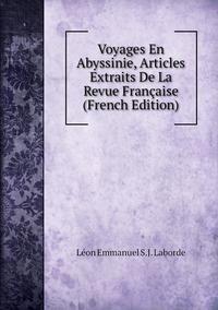 Книга под заказ: «Voyages En Abyssinie, Articles Extraits De La Revue Française (French Edition)»