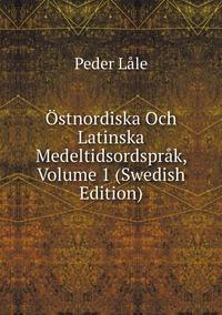 Книга под заказ: «Östnordiska Och Latinska Medeltidsordspråk, Volume 1 (Swedish Edition)»