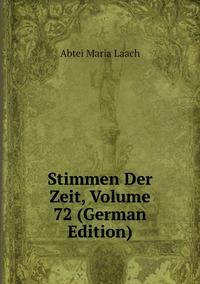 Книга под заказ: «Stimmen Der Zeit, Volume 72 (German Edition)»