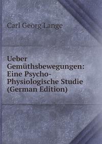 Книга под заказ: «Ueber Gemüthsbewegungen: Eine Psycho-Physiologische Studie (German Edition)»