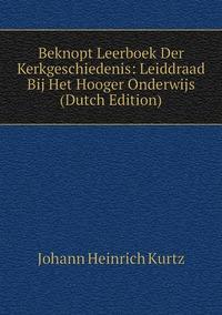 Книга под заказ: «Beknopt Leerboek Der Kerkgeschiedenis: Leiddraad Bij Het Hooger Onderwijs (Dutch Edition)»