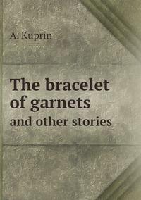 The bracelet of garnets: and other stories, A. Kuprin обложка-превью