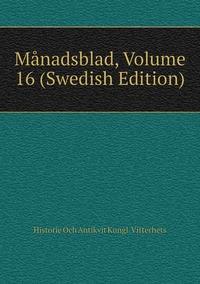 Книга под заказ: «Månadsblad, Volume 16 (Swedish Edition)»