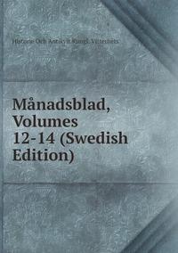 Книга под заказ: «Månadsblad, Volumes 12-14 (Swedish Edition)»