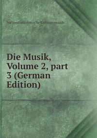 Die Musik, Volume 2,part 3 (German Edition), Nationalsozialistische Kulturgemeinde обложка-превью