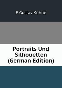 Книга под заказ: «Portraits Und Silhouetten (German Edition)»