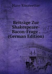 Книга под заказ: «Beiträge Zur Shakespeare-Bacon-Frage . (German Edition)»