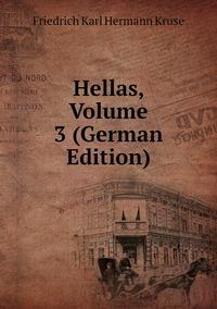 Книга под заказ: «Hellas, Volume 3 (German Edition)»