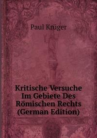 Книга под заказ: «Kritische Versuche Im Gebiete Des Römischen Rechts (German Edition)»