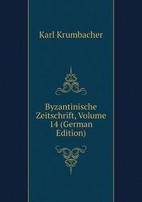 Книга под заказ: «Byzantinische Zeitschrift, Volume 14 (German Edition)»