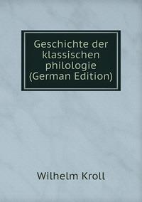 Книга под заказ: «Geschichte der klassischen philologie (German Edition)»