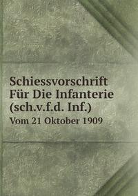 Книга под заказ: «Schiessvorschrift Für Die Infanterie (sch.v.f.d. Inf.)»