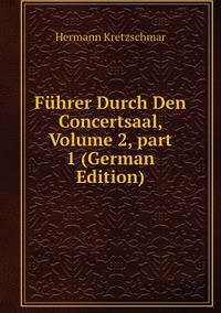 Книга под заказ: «Führer Durch Den Concertsaal, Volume 2,part 1 (German Edition)»