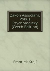 Zákon Associaní: Pokus Psychologický (Czech Edition), Frantiek Kreji обложка-превью