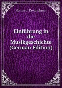 Книга под заказ: «Einführung in die Musikgeschichte (German Edition)»