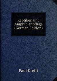 Книга под заказ: «Reptilien und Amphibienpflege (German Edition)»