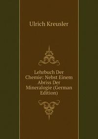 Книга под заказ: «Lehrbuch Der Chemie: Nebst Einem Abriss Der Mineralogie (German Edition)»