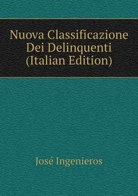 Nuova Classificazione Dei Delinquenti (Italian Edition), Jose Ingenieros обложка-превью