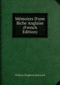 Mémoires D'une Biche Anglaise (French Edition), William Stephens Hayward обложка-превью