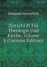 Zeitschrift Für Theologie Und Kirche, Volume 8 (German Edition), Johannes Gottschick обложка-превью