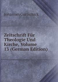 Zeitschrift Für Theologie Und Kirche, Volume 13 (German Edition), Johannes Gottschick обложка-превью