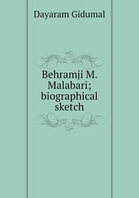 Behramji M. Malabari; biographical sketch, Dayaram Gidumal обложка-превью