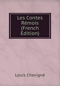 Les Contes Rémois (French Edition), Louis Chevigne обложка-превью