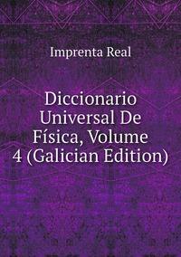 Diccionario Universal De Física, Volume 4 (Galician Edition), Imprenta Real обложка-превью