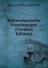 Rätoromanische Forschungen (German Edition), Renward Brandstetter обложка-превью