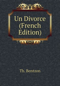 Un Divorce (French Edition), Th. Bentzon обложка-превью