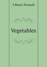 Vegetables, S Beaty-Pownall обложка-превью