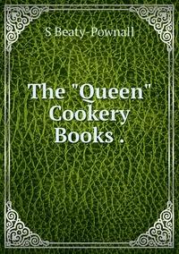 The 'Queen' Cookery Books ., S Beaty-Pownall обложка-превью
