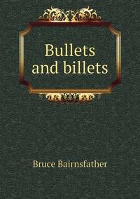 Bullets and billets, Bruce Bairnsfather обложка-превью