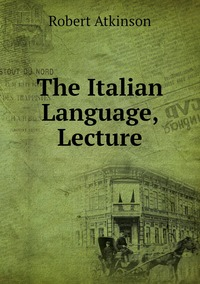 The Italian Language, Lecture, Robert Atkinson обложка-превью