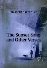 The Sunset Song and Other Verses, Elizabeth Akers Allen обложка-превью