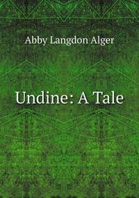 Книга под заказ: «Undine: A Tale»